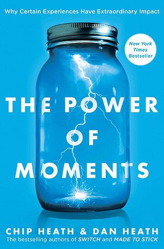 The Power Of Moments by Dan Heath