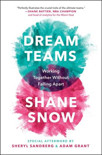 Dream Teams by Shane Snow