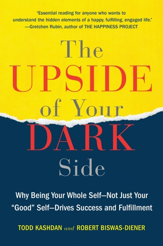 The Upside of Your Dark Side by Todd Kashdan