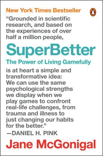 SuperBetter:The Power of Living Gamefully by Jane McGonigal