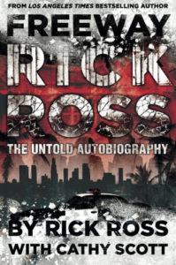 Freeway Rick Ross: The Untold Autobiography by Rick Ross with Cathy Scott