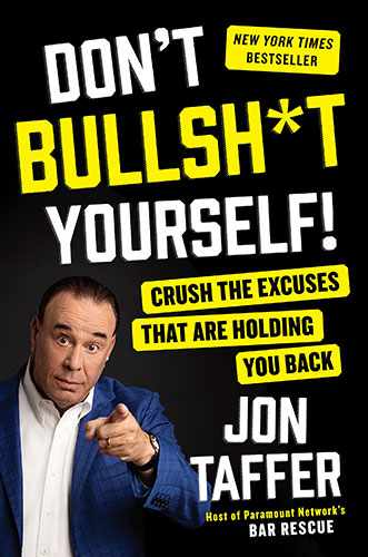 Don't Bullsh*t Yourself!: Crush the Excuses That Are Holding You Back by Jon Taffer