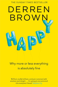 Happy: Why More or Less Everything Is Fine by Derren Brown