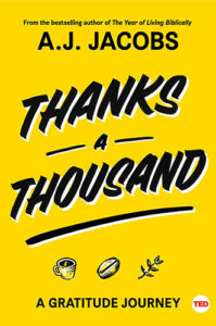 Thanks a Thousand: A Gratitude Journey by A.J. Jacobs
