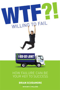 WTF?! (Willing to Fail): How Failure Can Be Your Key to Success by Brian Scudamore