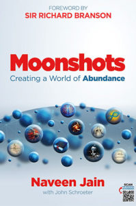 Moonshots: Creating a World of Abundance by Naveen Jain and John Schroeter