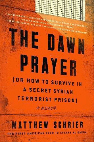 The Dawn Prayer: A Memoir by Matthew Schrier