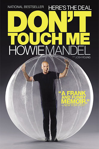 Here's the Deal: Don't Touch Me by Howie Mandel and Josh Young