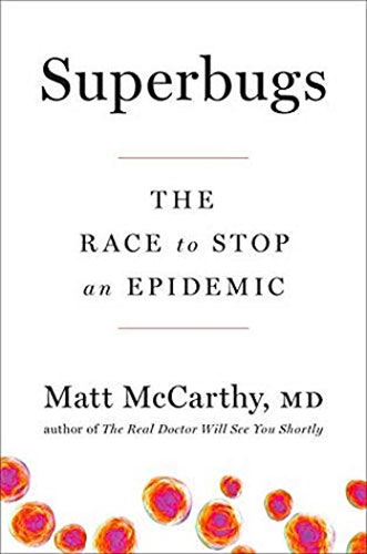 Superbugs: The Race to Stop an Epidemic by Matt McCarthy