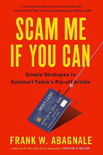 Scam Me If You Can: Simple Strategies to Outsmart Today's Rip-off Artists by Frank Abagnale
