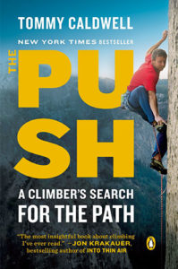 The Push: A Climber's Search for the Path by Tommy Caldwell
