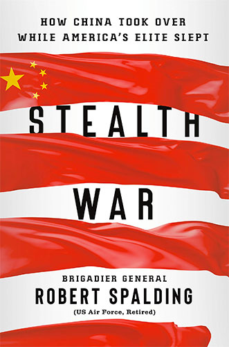 Stealth War: How China Took Over While America's Elite Slept by Robert Spalding