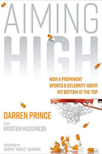 Aiming High: How a Prominent Sports and Celebrity Agent Hit Bottom at the Top by Darren Prince and Kristen McGuiness