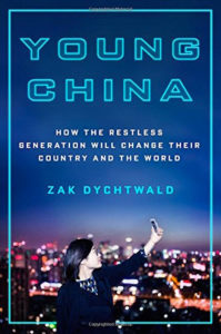 Young China: How the Restless Generation Will Change Their Country and the World by Zak Dychtwald
