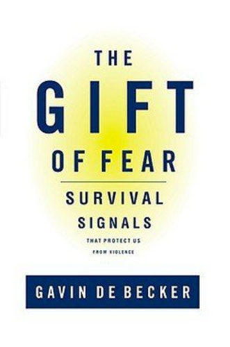 The Gift of Fear and Other Survival Signals That Protect Us from Violence by Gavin de Becker