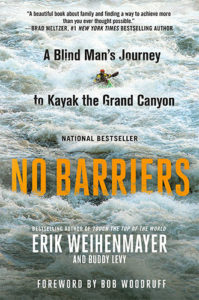 No Barriers: A Blind Man's Journey to Kayak the Grand Canyon by Erik Weihenmayer and Buddy Levy