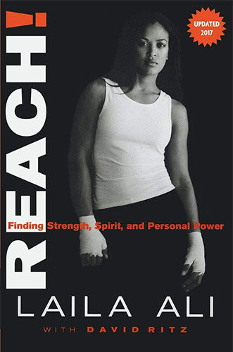 Reach! Finding Strength, Spirit and Personal Power by Laila Ali