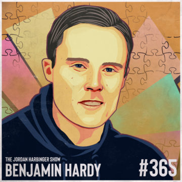 365: Benjamin Hardy | How to Break Free from Self-Limiting Beliefs