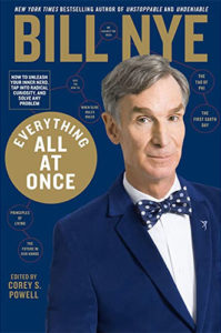 Everything All at Once: How to Unleash Your Inner Nerd, Tap Into Radical Curiosity, and Solve Any Problem by Bill Nye and Corey S. Powell