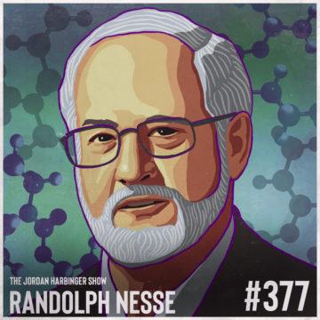 377: Randolph Nesse | Good Reasons for Bad Feelings