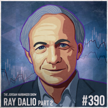 390: Ray Dalio | Principles of an Investing Pioneer Part Two