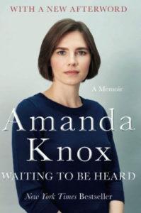 Waiting to Be Heard: A Memoir by Amanda Knox
