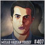 407: Mosab Hassan Yousef | The Green Prince of Hamas