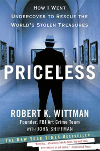 Priceless: How I Went Undercover to Rescue the World's Stolen Treasures by Robert K. Wittman and John Shiffman
