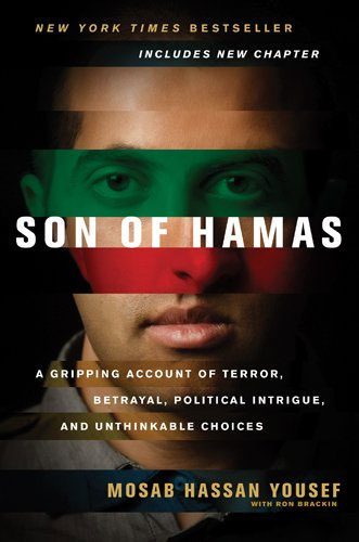 Son of Hamas: A Gripping Account of Terror, Betrayal, Political Unthinkable Choices by Mosab Hassan Yousef and Ron Brackin