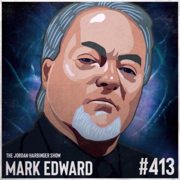 413: Mark Edward | A Fake Psychic Shares His Secrets