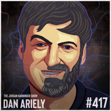 417: Dan Ariely | The Hidden Logic That Shapes Our Motivations