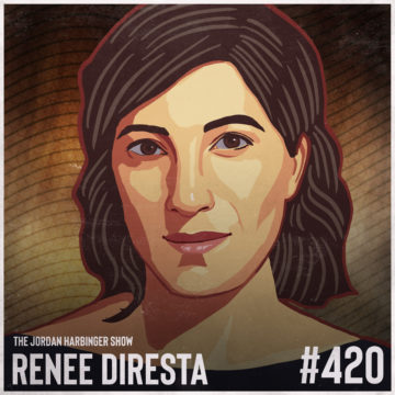 420: Renee DiResta | Dismantling the Disinformation Machine