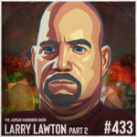 433: Larry Lawton | From Jewel Thief to Honorary Cop Part Two