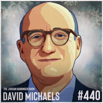 440: David Michaels | Dark Money and the Science of Deception