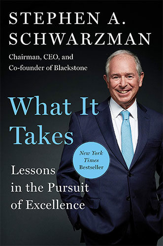 What It Takes: Lessons in the Pursuit of Excellence by Stephen A. Schwarzman