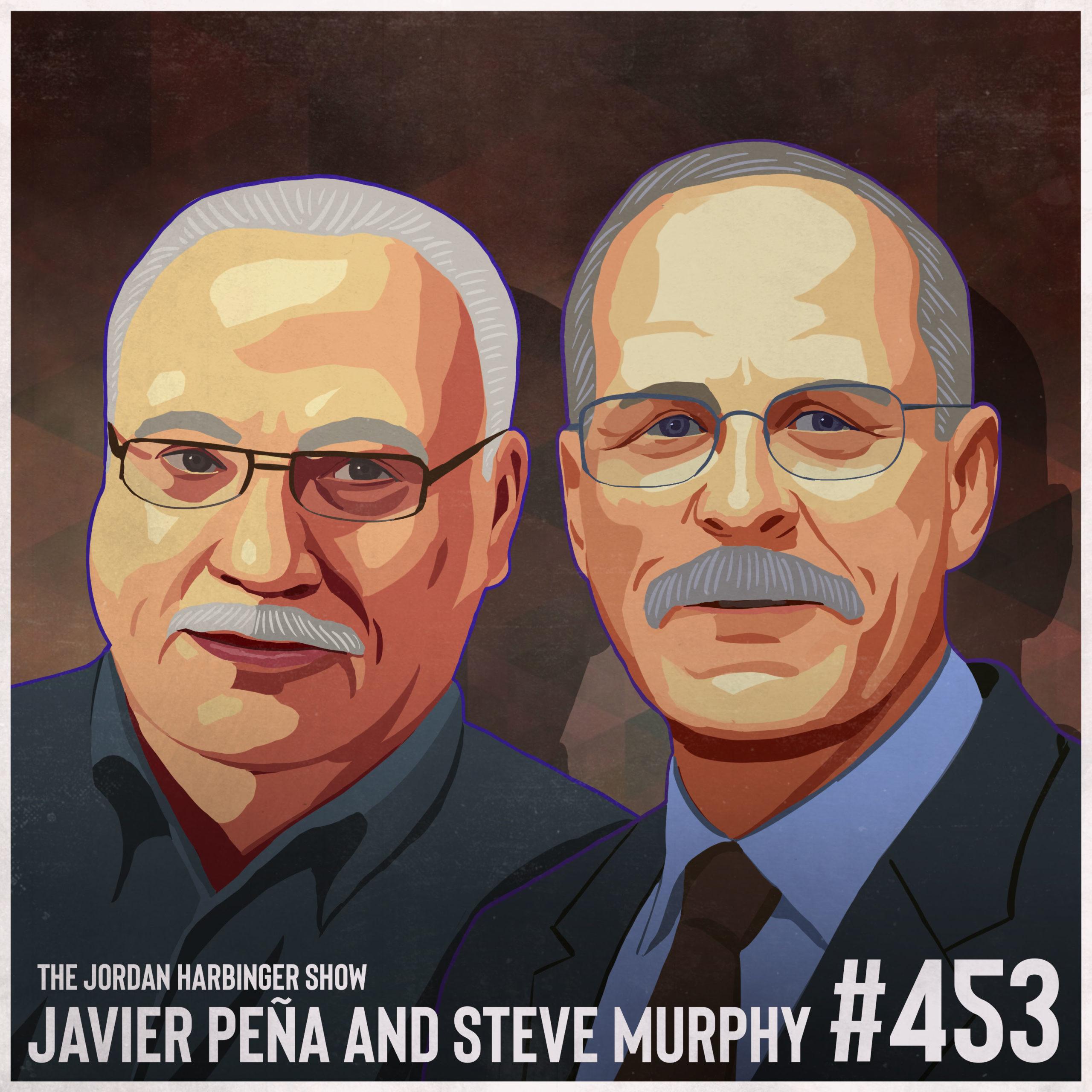453: Javier Peña and Steve Murphy | Taking Down Pablo Escobar