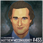 455: Matthew McConaughey | Following Life's Greenlights to Success