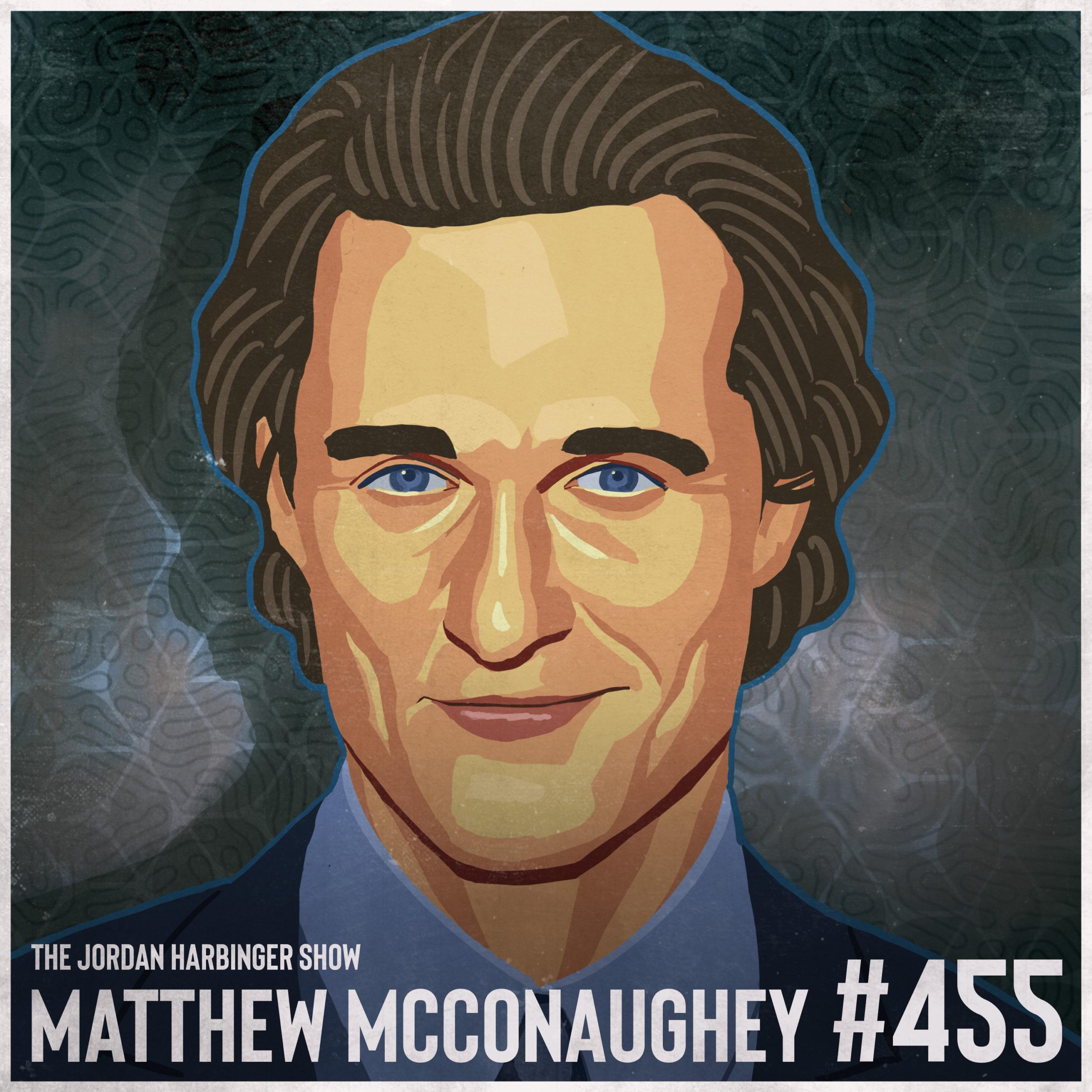 455: Matthew McConaughey | Following Life's Greenlights to Success
