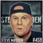 459: Steve Madden | How a Cobbler Disrupted an Industry