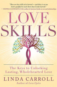 Love Skills: The Keys to Unlocking Lasting, Wholehearted Love by Linda Carroll