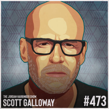 473: Scott Galloway: From Crisis to Opportunity Post Corona