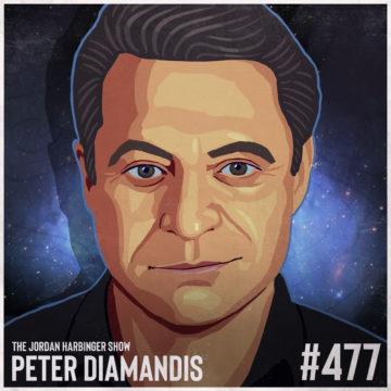 477: Peter Diamandis | How to Create a Future Bold in Abundance