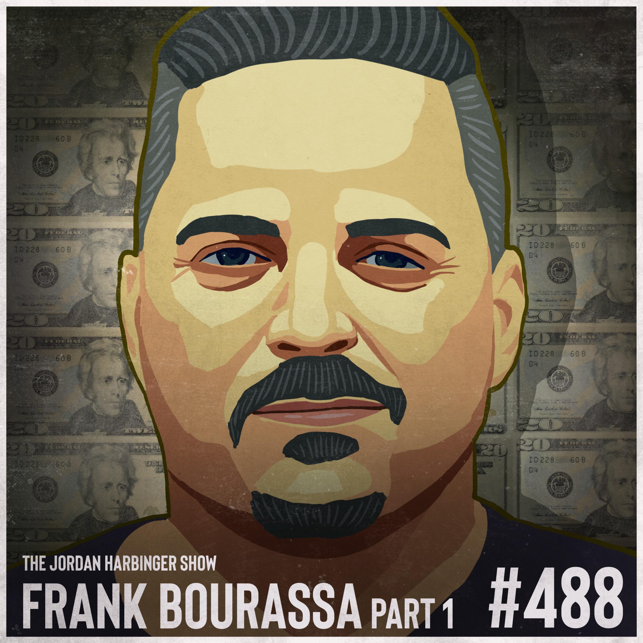488: Frank Bourassa | The World's Greatest Counterfeiter Part One