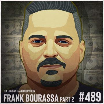 489: Frank Bourassa | The World's Greatest Counterfeiter Part Two
