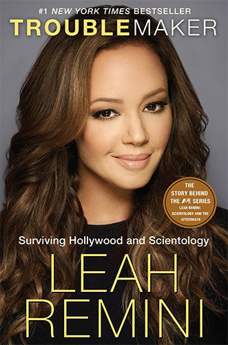 Troublemaker: Surviving Hollywood and Scientology by Leah Remini and Rebecca Paley