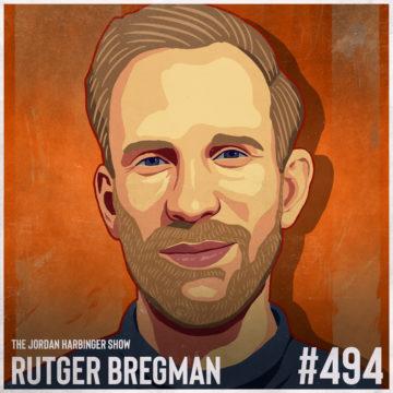 494: Rutger Bregman | Humankind: A Hopeful History