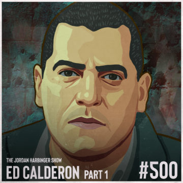 500: Ed Calderon | Survival Secrets of a Drug War Veteran Part One