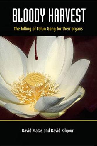 Bloody Harvest: Organ Harvesting of Falun Gong Practitioners in China by David Matas and David Kilgour
