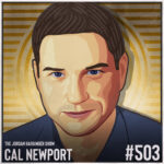503: Cal Newport | Reimagining Work in a World without Email