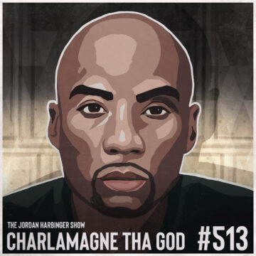 513: Charlamagne Tha God | The Opportunities of Black Privilege